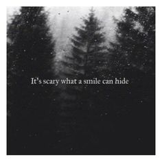Depression it's scary what a smile can hide. Black Celebration ❤ liked on Polyvore featuring quotes, words, backgrounds, pictures, text, fillers, phrase and saying