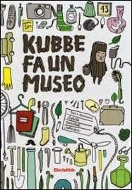 libri per bambini e fantasia: KUBBE FA UN MUSEO