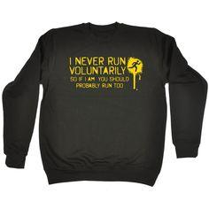 123t USA I Never Run Voluntarily So If I Am You Should Probably Run Too Funny Sweatshirt