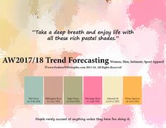 Autumn Winter 2017/2018 Trend Forecasting for Women, Men, Intimate, Sport Apparel - Take a deep breath and enjoy life with all these rich pastel shades. www.FashionWebGraphic.com