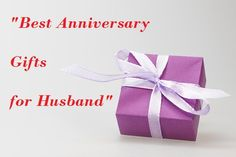 Looking For Best Anniversary Gift Husband Is The Important Occasion Of Life Every Year You Must Celebrate Http
