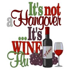 Wine Flu, Funny Quotes Drinks, Wine Lovers, Funny Wine Sayings, Wine . Great Quotes, Quotes To Live By, Funny Quotes, Wine Quotes, Wine Sayings, Shirt Sayings, In Vino Veritas, Wine Time, I Love To Laugh