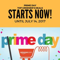 Top Greener s  PrimeDay starts right now! Check out our  Amazon Get the  best deals right now until July 14 55dfdb478