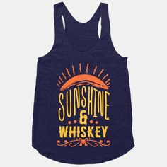 Sunshine and Whiskey (love this song!)