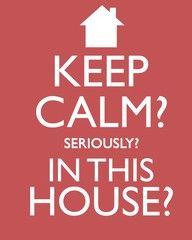 Keep calm? Seriously?