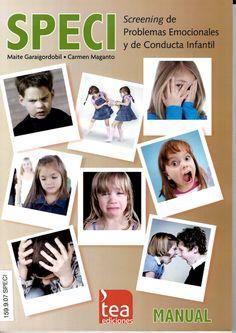 Screening de problemas emocionales y de conducta infantil (SPECI) : [De 5 a 12 años] / Maite Garaigordobil y Carmen Maganto http://absysnetweb.bbtk.ull.es/cgi-bin/abnetopac01?TITN=527459