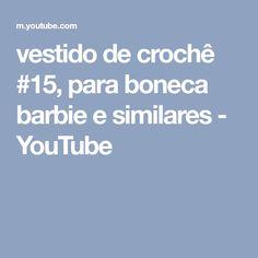 vestido de crochê #15, para boneca barbie e similares - YouTube