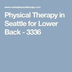 Physical Therapy in Seattle for Lower Back - 3336