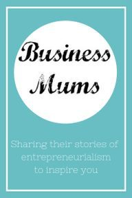 Business Mums on Mother.Wife.Me - a series of interviews with inspirational women who've started their own businesses.