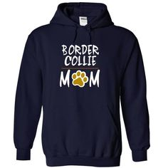 Awesome Collie Lovers Tee Shirts Gift for you or your family your friend: BORDER COLLIE mom love dog Tee Shirts T-Shirts