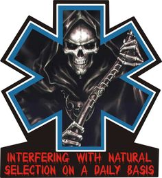 EMS - Interfering with natural selection on a daily basis! Emergency Medical Technician, Emergency Medical Services, Paramedic Tattoo, Paramedic Quotes, Ems Tattoos, Ems Humor, Firefighter Paramedic, Fire Tattoo, Natural Selection