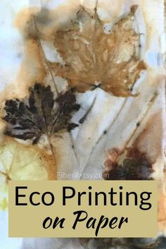How to Ecoprint on Paper ~ Eco Printing or Eco Dyeing on Paper Learn how to print beautiful papers using leaves and flowers with this step by step Eco Printing Tutorial Burlap Crafts, Fabric Crafts, Paper Crafts, Paper Art, Leaf Projects, Paper Embroidery, Nature Prints, Leaf Art, How To Dye Fabric