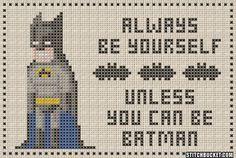 Unless You Can Be Batman Cross Stitch