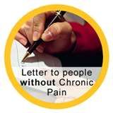 Letter to People withOUT Chronic Pain - this is so good! I wish everyone would take a moment to read this.