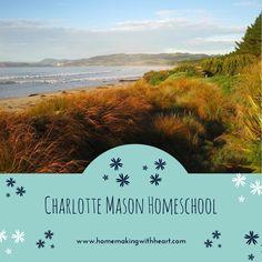 """Charlotte Mason Homeschool"" - the main aspects of a Charlotte Mason homeschool, and a few of my favourite CM websites homemakingwithheart.com"