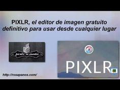 Pixlr, el editor de imagen gratuito definitivo en cualquier lugar - rosapanos.com