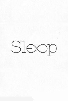 SLEEP: It's essential get good nightly rest so you have the energy to function to the best of your ability the next day.