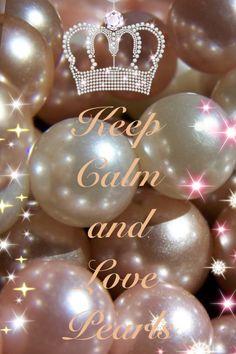 Keep Calm And Love Pearls edit by #Luxurydotcom