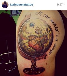 World Globe Tattoo love the globe I would change the quote though :)