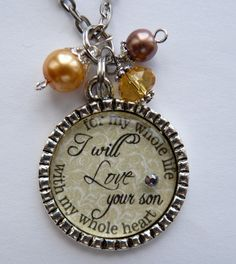 Mother of the Groom Necklace, I will love your son with my whole heart for my whole life, wedding gift mother in law beautiful quote. $20.99, via Etsy.