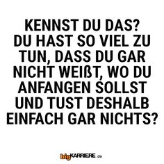 #stuttgart #mannheim #trier #köln #mainz #koblenz #ludwigshafen #haha #sprüche #spaß #fun #spruchdestages #kennen #freunde #freude #anfangen #stress #todo