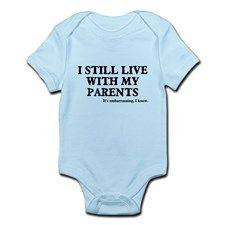 I Still Live With My Parents Infant Bodysuit for