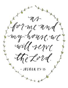 8 1/2 x 11 / as for me and my house, we will serve the Lord print. $15.00, via Etsy.