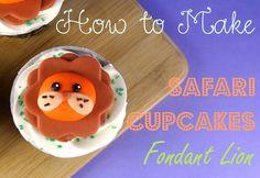 Bake Happy: How to Make Safari Cupcakes - Fondant Lion