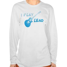 I Play Lead Guitar Tee T Shirt, Hoodie Sweatshirt