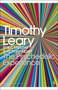 Timothy Leary - The Psychedelic  Experience