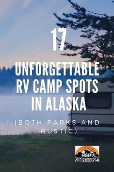 Alaska is a beautiful state with such amazing views and things to discover and do. In this article, we have listed 17 Unforgettable RV Camp Spots in Alaska. Get out there and explore! Alaska Camping, Rv Camping Tips, Camping Spots, Alaska Travel, Camping Checklist, Camping Essentials, Rv Travel, Alaska Trip, Camping Ideas