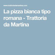 La pizza bianca tipo romana - Trattoria da Martina