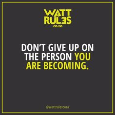 When the going gets tough... you best keep on going! Don't give up on what you are becoming...
