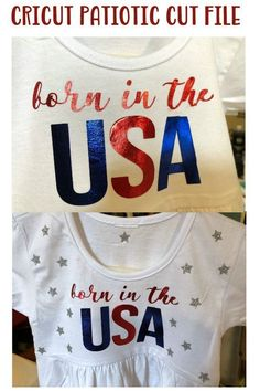 Use this Born in the USA Cricut Cut  File to make your own Fourth of July shirt or dress Fourth Of July Shirts, July 4th, Cricut Tutorials, Cricut Ideas, Vinyl Projects, Diy Craft Projects, Project Ideas, Silhouette Vinyl, Diy Pins