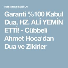 Garanti %100 Kabul Dua. HZ. ALİ YEMİN ETTİ! - Cübbeli Ahmet Hoca'dan Dua ve Zikirler The 100, Prayers, Quotes, Allah, Google, Quotations, Qoutes, God, Beans