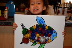 The Rainbow Fish   Draw fish on large paper.  Let child paint it, then decorate it with pom poms, jewels, stickers, etc.