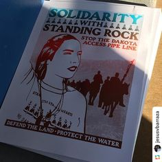 """""""Solidarity with Standing Rock. Stop the Dakota Access Pipe Line - Defend the Land. Protect the Water""""  Source: @jesusvbarraza"""