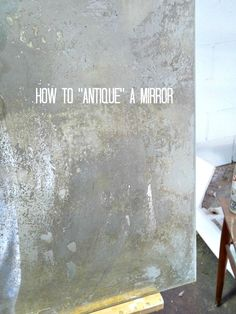 How to make a new mirror look like antique glass.