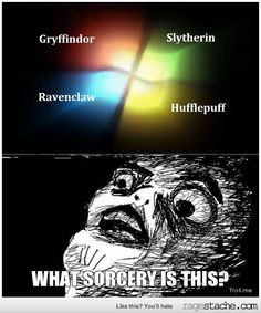 Le gasp!!! This will never be unseen. I knew there was a reason I liked Windows