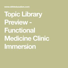 Topic Library Preview - Functional Medicine Clinic Immersion Clinic, Medicine, Training, Work Outs, Excercise, Onderwijs, Medical, Race Training, Exercise