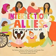 IntersectionAllies: We Make Room for All by Chelsea Johnson Rosa Parks, Chelsea Now, Meaning Of Community, London School Of Economics, Gender Studies, Thing 1, Political Science, Kids And Parenting, Childrens Books