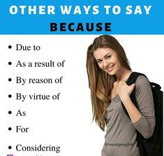 7 other ways to say 'because. English Vinglish, English Idioms, English Vocabulary Words, English Phrases, Learn English Words, English Study, English Grammar, English Speaking Skills, English Learning Spoken