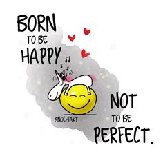 💛 #Born to be #happy - #not to be #perfect. 🤗 💟 #herzallerliebst #Sprüche #motivation #thinkpositive ⚛ #themessageislove #pokamax #unicorn 🦄 #einhorn #einhorngang Teilen und Erwähnen absolut erwünscht 👍