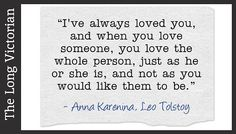 That beside the futility of attempting to change somebody, if it is not in their nature to change in that way. Anna Karenina Book, Leo Tolstoy, Always Love You, Book Quotes, That Way, Qoutes, Cards Against Humanity, Change, Nature
