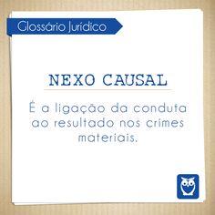 Nexo Casual é a ligação da conduta ao resultado nos crimes materiais. #glossario #juridico #termos #direito #lei #dicas #palavras #estudos #concursos