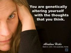 Genetically altering. Your emotional and mental well being dictate many of your life choices- the food you eat, the amount you sleep on average, the people you choose to surround yourself with, but most importantly whether you will choose to your expand your horizons and take opportunities given to you to improve your life. Be positively happy.
