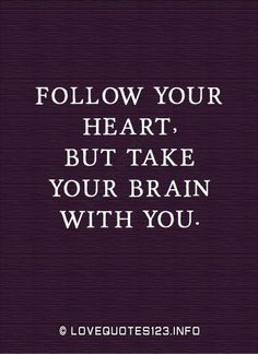 Funny Quotes : Inspirational Quotes: Follow your heart but take your brain with you. | Love Quo - Sharing is Caring - Hey can you Share this Quote ! Join Us https://twitter.com/Love_Quotes_com