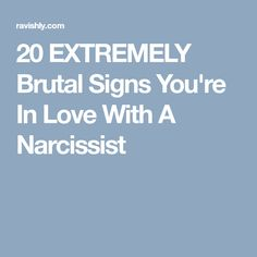 20 EXTREMELY Brutal Signs You're In Love With A Narcissist