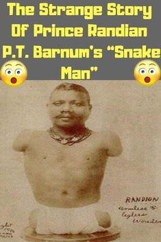 "Prince Randian was a performer famous for the feats he could accomplish with no limbs. Popularized by PT Barnum, he soon became popularly known as the ""Snake Man. Pt Barnum, Picture Story, Weird Stories, Weird Pictures, Fun Facts, Real Life, Snake, Humor, Humour"