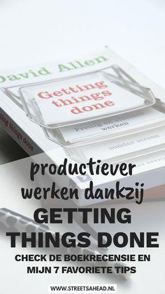 Getting Things Done van David Allen: boek review en tips - Streets Ahead